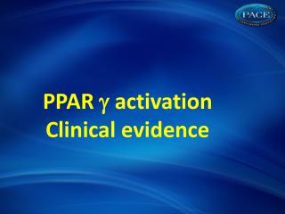 PPAR    activation Clinical  evidence