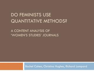 Do feminists use  quantitative methods? a Content Analysis of  'Women's Studies' Journals