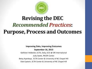 Revising the  DEC  Recommended Practices : Purpose, Process and Outcomes