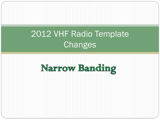 2012 VHF Radio Template  Changes