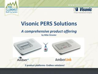 Visonic PERS Solutions A comprehensive product offering by Mike Streeter