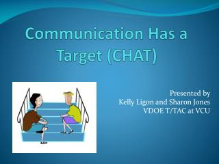 Communication Has a Target (CHAT)