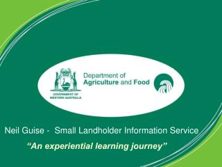 """Neil Guise -  Small Landholder Information Service """"An experiential learning journey"""""""