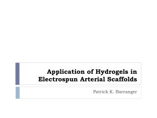 Application of Hydrogels in Electrospun Arterial Scaffolds