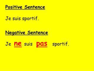 Positive Sentence Je suis sportif.
