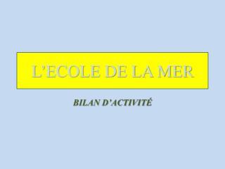 L'ECOLE DE LA MER