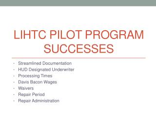 LIHTC PILOT PROGRAM SUCCESSES