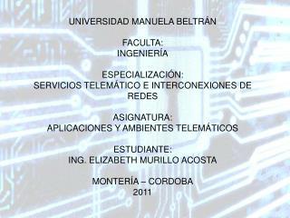 UNIVERSIDAD MANUELA BELTRÁN FACULTA: INGENIERÍA ESPECIALIZACIÓN:
