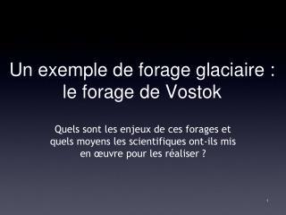 Un exemple de forage glaciaire : le forage de Vostok