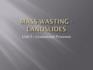Mass wasting - landslides