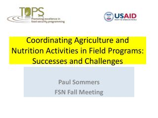 Coordinating Agriculture and Nutrition Activities in Field Programs: Successes and Challenges