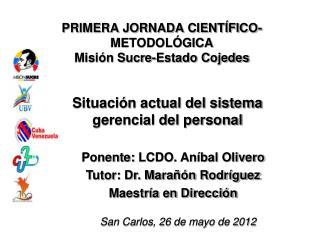 PRIMERA JORNADA CIENTÍFICO-METODOLÓGICA Misión Sucre-Estado Cojedes