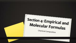 Section 4:  Empirical and Molecular Formulas