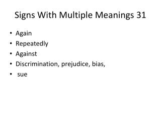 Signs With Multiple Meanings 31