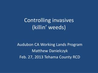 Controlling  invasives ( killin ' weeds)