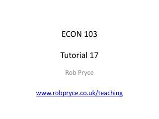 ECON 103 Tutorial 17