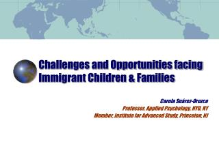 Challenges and Opportunities facing Immigrant Children  Families