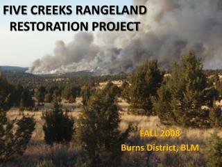 FIVE  CREEKS RANGELAND RESTORATION PROJECT