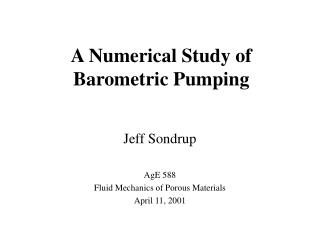 A Numerical Study of Barometric Pumping