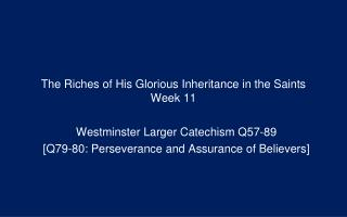 The Riches of His Glorious Inheritance in the Saints Week 11