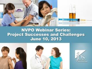 NVPO Webinar Series:  Project  Successes and Challenges  June 10,  2013