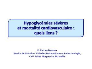 Pr Patrice Darmon Service de Nutrition, Maladies Métaboliques et Endocrinologie,