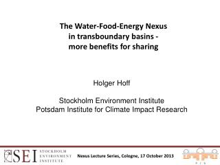 The  Water-Food-Energy  Nexus  in  t ransboundary b asins - m ore benefits for sharing