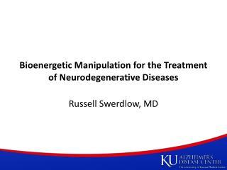 Bioenergetic  Manipulation for the Treatment of Neurodegenerative Diseases