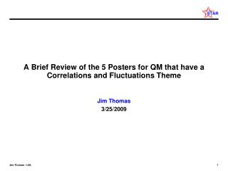 A Brief Review of  the 5  Posters for QM  that have a Correlations and Fluctuations Theme