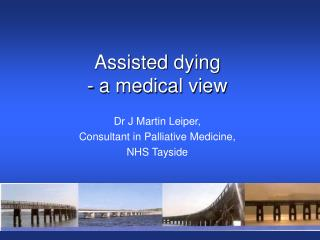 Assisted dying - a medical view