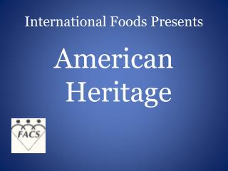 International Foods Presents