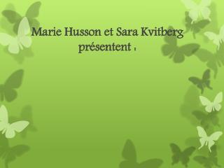 Marie Husson et Sara Kvitberg présentent :