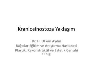 Kraniosinostoza Yaklaşım