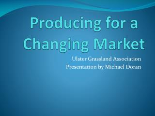 Producing for a Changing Market