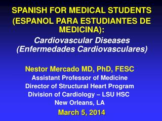 SPANISH FOR MEDICAL STUDENTS  (ESPANOL PARA ESTUDIANTES DE MEDICINA):