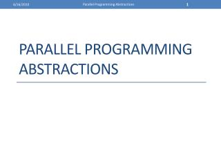 Parallel Programming Abstractions
