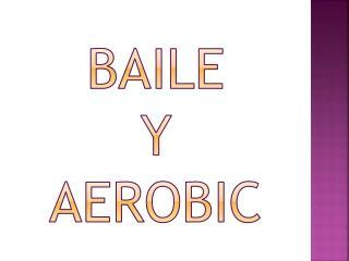 baile y  aerobic