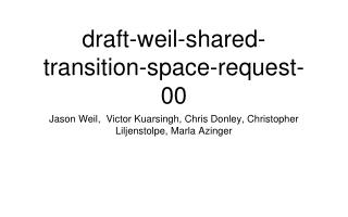 draft-weil-shared-transition-space-request-00