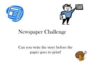 Newspaper Challenge