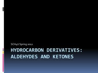 Hydrocarbon Derivatives: Aldehydes and Ketones