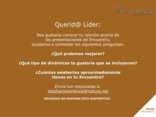 Querid @ Líder: Nos gustaría conocer tu opinión acerca  de las  presentaciones de Encuentro,