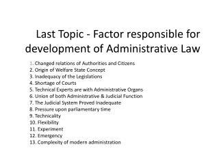 Last Topic - Factor responsible for development of Administrative Law