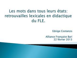 Les mots dans tous leurs états: retrouvailles lexicales en didactique du FLE.
