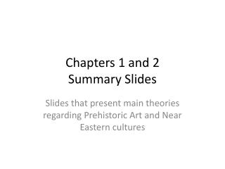 Chapters 1 and 2  Summary Slides