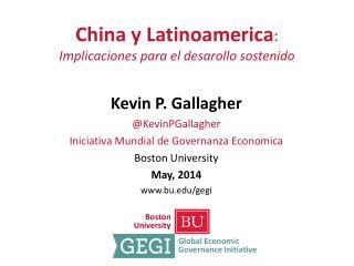 China y Latinoamerica : Implicaciones para el desarollo  sostenido