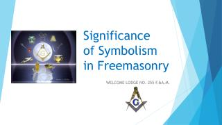 Significance  of Symbolism in Freemasonry