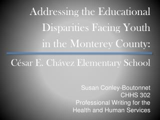 Susan Conley-Boutonnet CHHS 302  Professional Writing for the  Health and Human Services