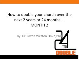 How to double your church over the next 2 years or 24 months.... MONTH 2