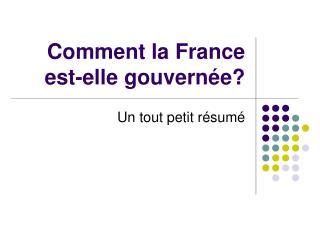 Comment la France est-elle gouvernée?