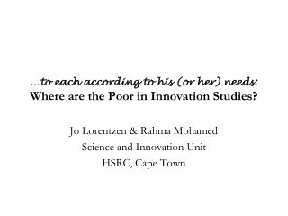 …to each according to his (or her) needs: Where are the Poor in Innovation Studies?